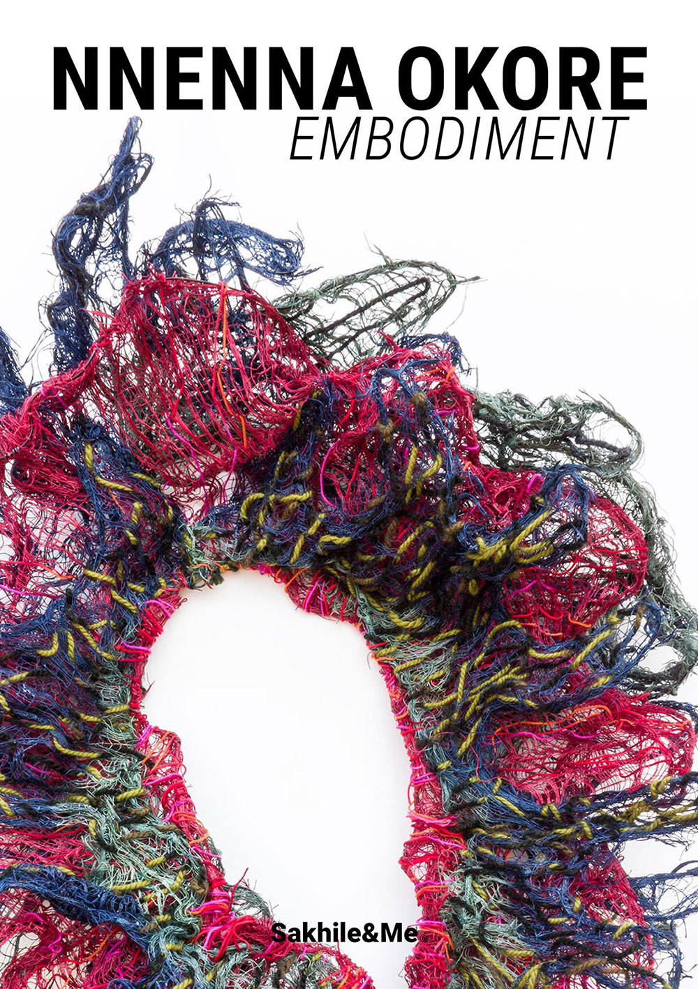 Nnenna Okore: Embodiment (Catalogue)